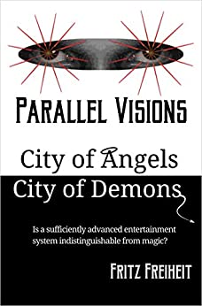 Parallel Visions: City of Angels City of Demons by [Freiheit, Fritz]
