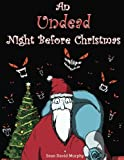 An Undead Night Before Christmas: Volume 1 (The Undead Holidays)