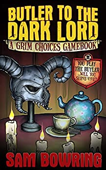 Butler to the Dark Lord: A Grim Choices Gamebook by [Bowring, Sam]