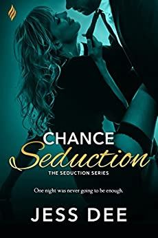 Chance Seduction (The Seduction Series) by [Dee, Jess]