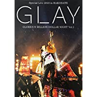 GLAY Special Live 2013 in HAKODATE GLORIOUS MILLION DOLLAR NIGHT Vol.1 LIVE Blu-ray~COMPLETE SPECIAL BOX~