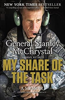 My Share of the Task: A Memoir by [McChrystal, General Stanley]