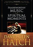 Praiseworthy Music and Spiritual Moments