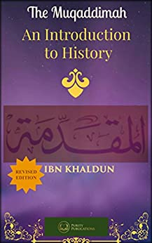 THE MUQADDIMAH: An Introduction to History by [Khaldun, Ibn, Nicholson, Danyal]