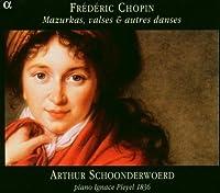 Chopin: Mazurkas, Valses & Autres Danses
