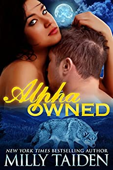 Alpha Owned: BBW Paranormal Shape Shifter Romance by [Taiden, Milly]