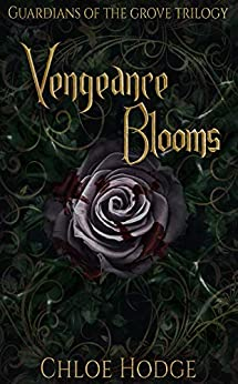 Vengeance Blooms (Guardians of the Grove) by [Hodge, Chloe]