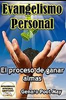 Evangelismo Personal: El proceso de ganar almas (Evangelismo y Discipulado)