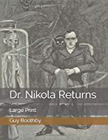 Dr. Nikola Returns: Large Print