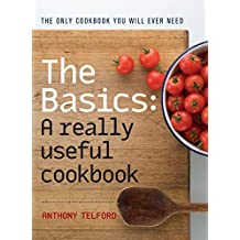 The Basics: A Really Useful Cook Book