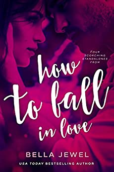 How To Fall In Love by [Jewel, Bella]