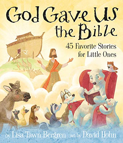 God Gave Us the Bible: Forty-Five Favorite Stories for Little Ones (English Edition)