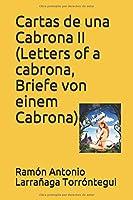 Cartas de una Cabrona II (Letters of a cabrona, Briefe von einem Cabrona)