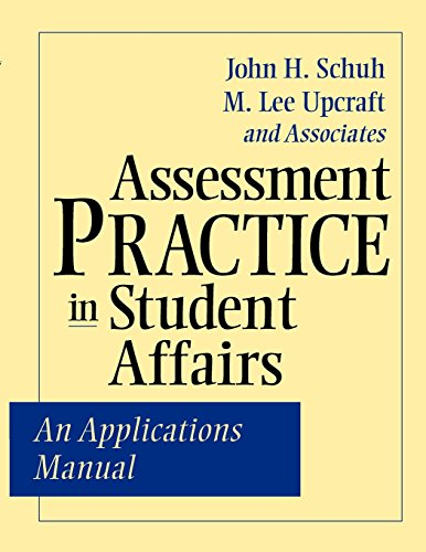 Download Assessment Practice in Student Affairs: An Applications Manual (Jossey Bass Higher & Adult Education Series) 078795053X