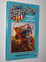 The Mystery of the Spiral Bridge (Hardy Boys Mystery Stories)