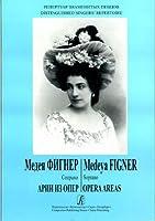 Medeya Figner. Soprano. Opera Arias