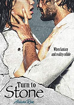 Turn To Stone (The Stone Series Book 1) by [Rose, Ariana]