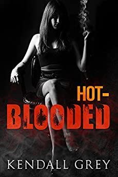 Hot-Blooded (ohana series Book 1) by [Grey, Kendall]