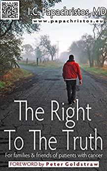 The Right To The Truth: For families and friends of patients with cancer by [Papachristos, Ioannis C.]