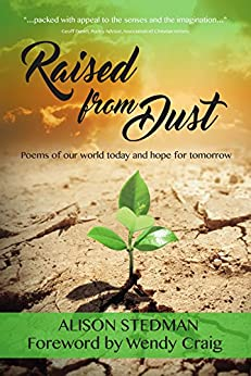 Raised from Dust: Poems of our world today and hope for tomorrow by [Stedman, Alison]
