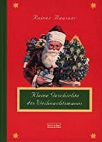 Kleine Geschichte des Weihnachtsmanns