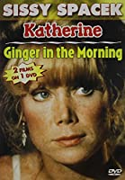 Sissy Spacek: Katherine/Ginger in the Morning