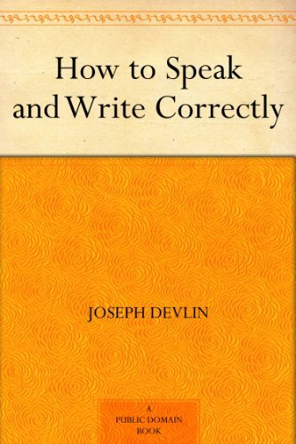 How to Speak and Write Correctly (English Edition)...