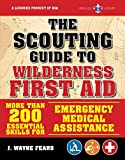 The Scouting Guide to Wilderness First Aid: An Official Boy Scouts of America Handbook: Essential Skills for Emergency Medical Assistance