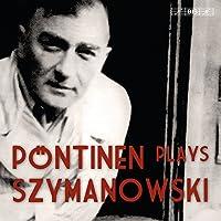 Pontinen Plays Szymanowski