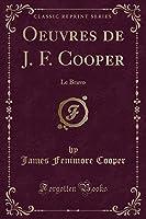 Oeuvres de J. F. Cooper: Le Bravo (Classic Reprint)