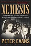Nemesis: The True Story of Aristotle Onassis, Jackie O, and the Love Triangle That Brought Down the Kennedys 画像