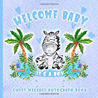 Welcome Baby Guest Message Autograph Book: It's A Boy: Cute Zebra | Blue with Pink Flower Pedals & Hearts | Gift Log For Family, Friends To Write In, Sign In & Give Advice, Wishes and Comments | Memory Keepsake with Formatted Lined Pages