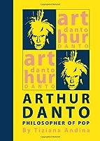 Arthur Danto: Philosopher of Pop