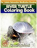 River Turtle Coloring Book for Adults Relaxation Meditation Blessing: Sketches Coloring Book Grayscale Images