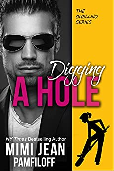 DIGGING A HOLE (The OHellNO Series Book 3) by [Pamfiloff, Mimi Jean]