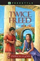 Twice Freed (Freestyle Fiction 12+) by Patricia St. John(2014-01-20)