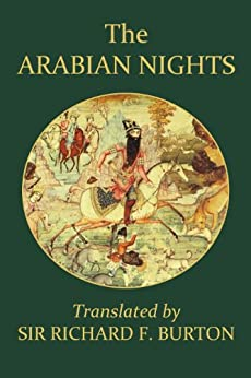 The Arabian Nights Complete and Unabridged (Unexpurgated Edition) (Halcyon Classics) by [Burton, Sir Richard F.]