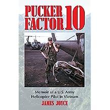 Pucker Factor 10: Memoir of a U.S. Army Helicopter Pilot in Vietnam
