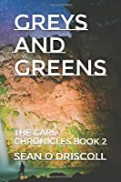 Greys and Greens: The Carl Chronicles Book 2