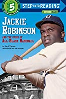 Jackie Robinson and the Story of All Black Baseball (Step into Reading)