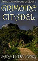 Grimoire Citadel (Briley Witch Chronicles)