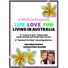 A Work in Progress - Life Love Fun Living in Australia - Part 1