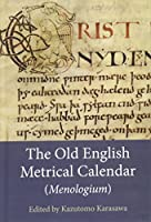 The Old English Metrical Calendar Menologium (Anglo-saxon Texts)
