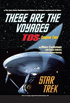 These are the Voyages - TOS: Season Two (These Are The Voyages series Book 2) by [Cushman, Marc, Osborn, Susan]