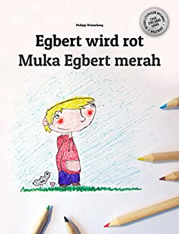 Egbert wird rot/Muka Egbert merah: Kinderbuch Deutsch-Indonesisch (zweisprachig/bilingual) (German Edition) by [Winterberg, Philipp]