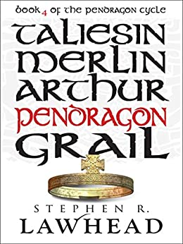 Pendragon (The Pendragon Cycle Book 4) by [Lawhead, Stephen R]