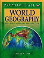 World Geography: Building a Global Perspective