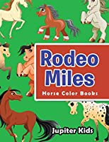 Rodeo Miles: Horse Color Books