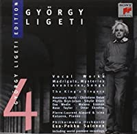 Gyorgy Ligeti Edition 4: Vocal Works (Madrigals, Mysteries, Aventures, Songs) - The King's Singers / Philharmonia Orchestra / Esa-Pekka Salonen (1997-01-21)