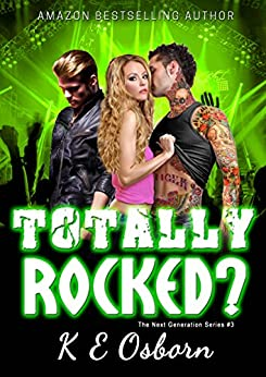 Totally Rocked? (The Next Generation Series Book 3) by [Osborn, K E]